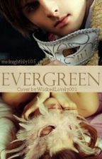 Evergreen Book I: Marriage of Inconvenience by midnightlily105