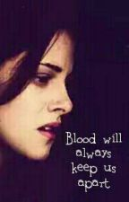 Blood will always keep us apart by CrystilTears