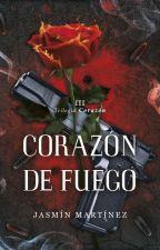 Corazón De Fuego® 18+ PRÓXIMAMENTE EN LIBRERÍAS by corazondhielo31