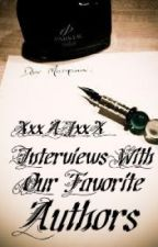 Interviews With Our Favorite Authors by XxxAJxxX
