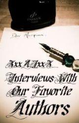 Interviews With Our Favorite Authors by XxxAJxxX