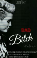 •Bad Bitch• [Miley Cyrus] «Be Broke» by GigieHdez