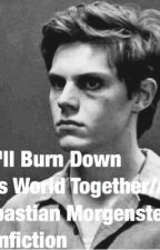 Well Burn Down This World Together// A Sebastian Morgenstern Fanfiction by AlexisMorgenstern