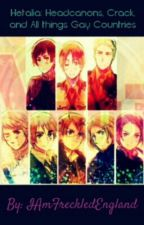 Hetalia: Headcanons, One Shots, Crack, and All things Gay Countries by IAmFreckledEngland