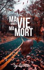 Ma Vie Après Ma Mort by llabkslv