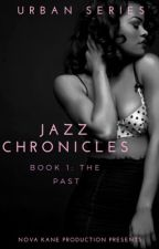 Jazz Chronicles : The Past (urban story) by QVEEN_B33