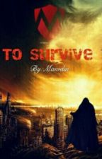 To Survive by maiodin