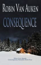 Consequence (5-Chapter Excerpt) by RobinVanAuken