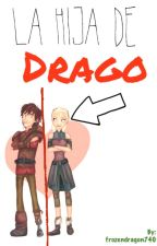 La Hija De Drago > Hiccelsa < CANCELADA. by frozendragon740