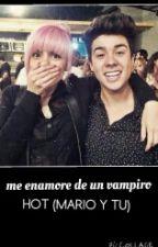 enamorada de un vampiro  (mario bautista y tu )❤ by jezika123