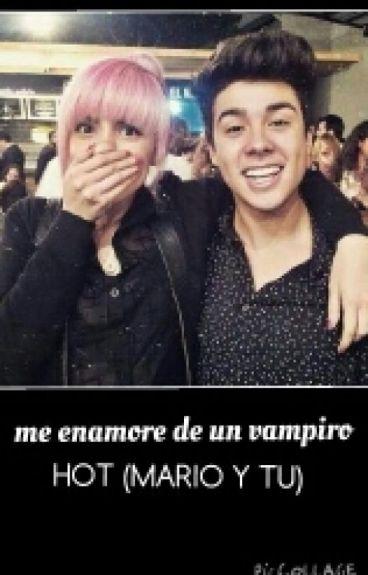 enamorada de un vampiro  (mario bautista y tu )❤