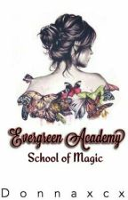 Evergreen Academy: School of Magic by donnaxcx