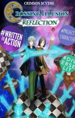 Crossing Illusion: Reflection (Book 1) #Wattys2016 by Crimson_Scythe