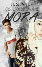 ¿estas orgulloso de llamarme MORA? TERMINADA by sokainarif