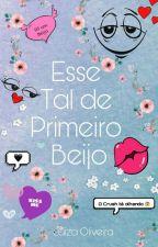 Esse Tal De Primeiro Beijo  by luiiza13