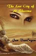 The Lost City of Al-Sheerma - Rescued by the Sheikh - completed by JanVanEngen