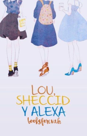 Lou, Sheccid y Alexa.