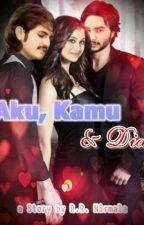 AKU, KAMU & DIA by Reszani