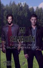 Mi Salvación [Dean Winchester & Tú] by Jess_G_M