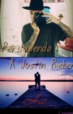 Persiguiendo a Justin Bieber (Hot) by supuestaescritoraa