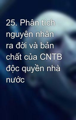 25. Phân tích nguyên nhân ra đời và bản chất của CNTB độc quyền nhà nước