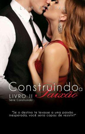 Degustação - Construindo a Paixão - Livro Completo na Amazon by LilianFreitas7