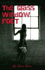 The Glass Window Poet by Heart-Heroe
