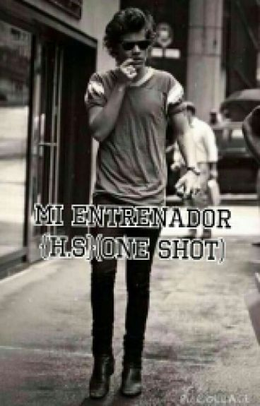 Mi Entrenador (One Shot)  {H.S}