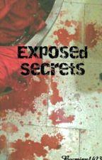 Exposed Secrets by xXxLemonLimexXx