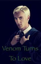 Venom Turns to Love (Draco x Reader) by 651360k
