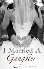 I Married A Gangster (watty lovers 2015) by kcdozp