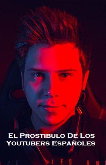 El Prostíbulo De Los Youtubers Españoles (Rubius Hot +18)