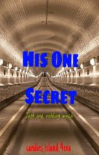 His One Secret by Candies_Island_4eva