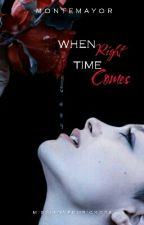 When Right Time Comes (Currently Revising) by MissIanneNuricko28