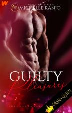 GUILTY PLEASURES (One Shot) by MicxRanjo
