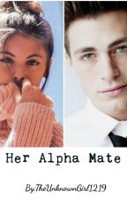 Her Alpha Mate by TheUnknownGirl1219