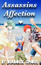Assassins Affection (Assassination Classroom One-Shots  Ships  x Reader  Scenes  Thoughts  etc.) by Diabolik_Ghoul