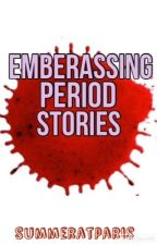 embarrassing period stories by summeratparis