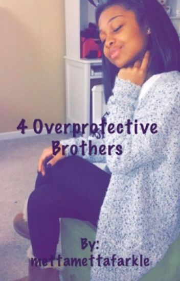 4 Overprotective Brothers