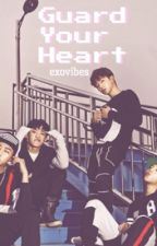 Guard Your Heart | Monsta X Fanfic by exovibes
