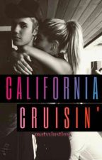 California Cruisin (A Jailey Fanfic Story) // EDITING by matxxjustinxx