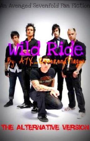Wild Ride - The Alternative Version (Book 2) by A7X_ReverendPlague