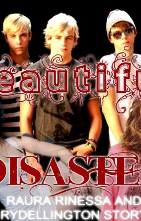 Beautiful Disaster(Raura Story) by recklesschck