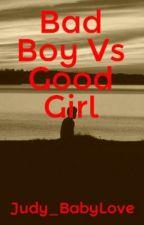 Bad Boy Vs Good Girl by Judy_BabyLove