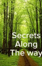 Secrets along the way by XXXemo_princessXXX
