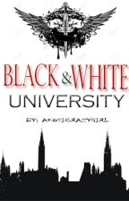 BLACK & WHITE UNIVERSITY [ ON-GOING] by AKOSICRAZYGIRL
