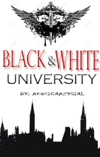 BLACK & WHITE UNIVERSITY [ ON-GOING]