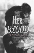 Her Blood by beer_is_a_owl