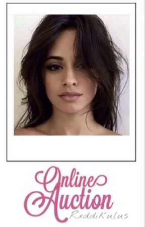 Online Auction (Camren Delusional Fic) by rxddikulus