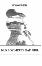 Bad Boy Meets Bad Girl by AnonymousKarter